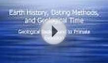 Earth History, Dating Methods, and Geological Time