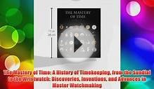 Read The Mastery of Time: A History of Timekeeping from