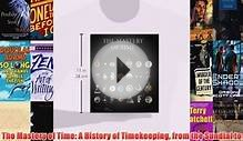 The Mastery of Time: A History of Timekeeping from the
